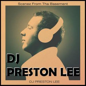 FEATURE ARTIST- DJ PRESTON LEE.JPG