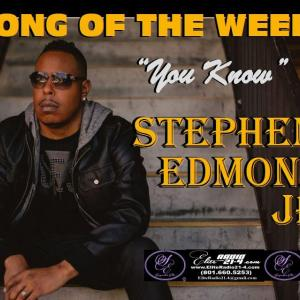SONG OF THE WEEK- STEPHEN EDMOND JR..JPG